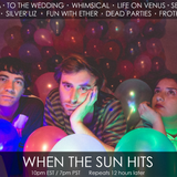 When The Sun Hits #67 on DKFM