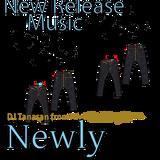 Newly Vol.7 December 2014年12月29日 DJ Tanasan 最新曲mix mp3 FREEDOWNLOAD LINKあり