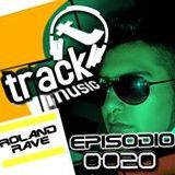 TRACKMUSIC PODCAST # 20 - BY ROLAND RAVE