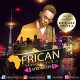 African Mashup Vol.4 {Afro Beats}