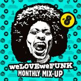 weLOVEweFUNK Monthly Mix-Up! #8 w/ DamnRIJT