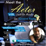 Meet The Actor with Judith Audu ft kunle Afolayan