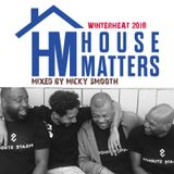 House Matters Presents WinterHeat 2018 Mixed By Micky Smooth