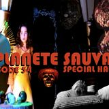 Planete Sauvage - episode 54 : HALLOWEEN special no 2