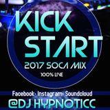 Kick Start - DJ Hypnoticc ( Fall 2k16- 17 Live Soca Mix)
