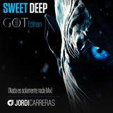 JORDI CARRERAS _GOT Edition Sweet Deep (Nada es solamente nada Mix)