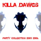 Killa Dawgs - Party Collection 2001-2006