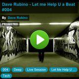 Dave Rubino - Let me Help U a Beat #004