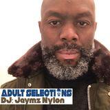 DJ Jaymz Nylon - Adult Selections #233