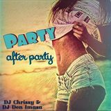 DJ Chrissy & DJ Den Imasa - Party After Party Mix (Section The Party)