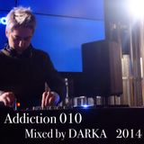 Addiction 010 Mixed By Darka 2014