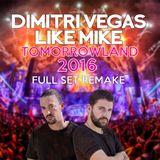 Dimitri Vegas & Like Mike - Tomorrowland 2015 (Full Set Remake)