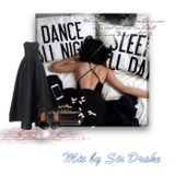 Sleep All Day Dance All Night - Mix by Sir Drake