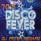 70s Disco Fever Mix -(Special Throwback Episode)  - DJ Peter Bedard