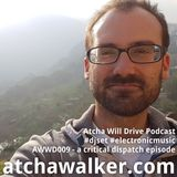 AWWD009 - a critical dispatch episode  - Atcha Will Drive Podcast
