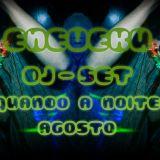ENEVEKU DJ SET - QUANDO A NOITE (AGOSTO)