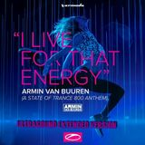Armin van Buuren - I Live For That Energy (ASOT 800 Anthem) Ultrasound Extended Version