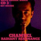 RADIANT RESONANCE CD3. CHAMUEL. COSMIC DANCE