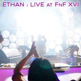 Ethan - Live at FnF Campout XVI