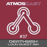 Atmoscast #37 #DeathWish