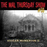 The Mal Thursday Show #59: Stolen Momentos II