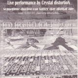 Crystal Distortion - Live set sometime during our latter day digital age FaceB