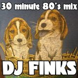 Finks - 30 minute 80's Mix