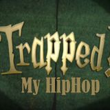 Trapped my hiphop