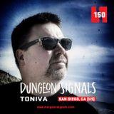 Dungeon Signals Podcast 150 - Toniva