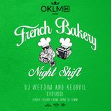 Dj Weedim & Keurvil - French Bakery Night Shift EP21 #OKLMradio (27/05/16)