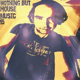 Nothing but house music 15