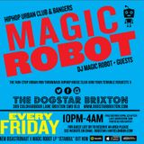 MAGIC ROBOT FRIDAYS AT THE DOGSTAR BRIXTON LONDON Preview Mix  10pm-4am Trap Urban