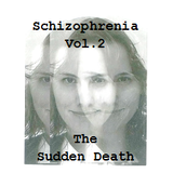 Schizophrenia Vol. 2 - The Sudden Death