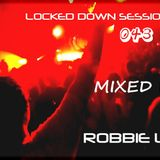 Locked down sessions 043 mixed by robbie lock