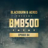 Blackburn & Aeros present BMBSQD - Episode 04 #BSQ4