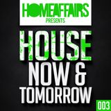 Homeaffairs - HOUSE now & tomorrow // Episode 003