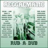 Reggaematic Rub-A-Dub Mix