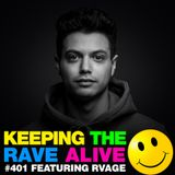 Keeping The Rave Alive Episode 401 feat. RVAGE