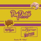 """The Pan Dulce Life"" With DJ Refresh - Episode 43 feat. Mr. Butter & DJ Retep"