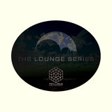 The Lounge Series: Phase 1 Techno and PsyDub