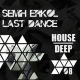 Semih Erkol - Last Dance 08