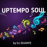 UPTEMPO SOUL BY DJ SHARPE