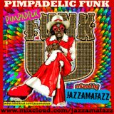 PIMPADELIC FUNK = Baby Huey, Lyn Collins, Bobby Womack, Ann Robinson, Sly Stone, Charles Wright