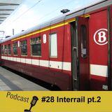 #28 Interrail pt.2 - Os Meus Descobrimentos
