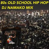 80's OLD SCHOOL HIP HOP BREAKIN MIX
