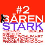 Bärenstark Techno Berlin #2 10.02.2018
