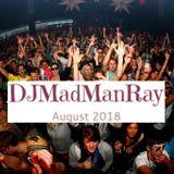 DJMadManRay - August 2018