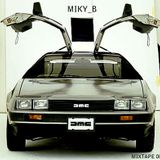 "Miky_B (""i feelin' like driving a car"") mixtape 002"