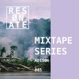 RESØNATE Mixtape Series - 005 - ADISON