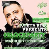 Mista Bibs - #Blockparty Episode 15 (R&B, Hip Hop & Dancehall) ( Follow Me On Snapchat - mistabibs )